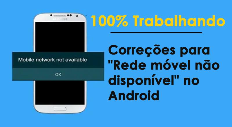 """correções para """"Rede móvel não disponível"""" no Android"""