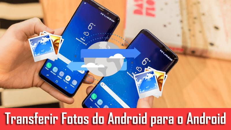 transferir fotos do Android para o Android