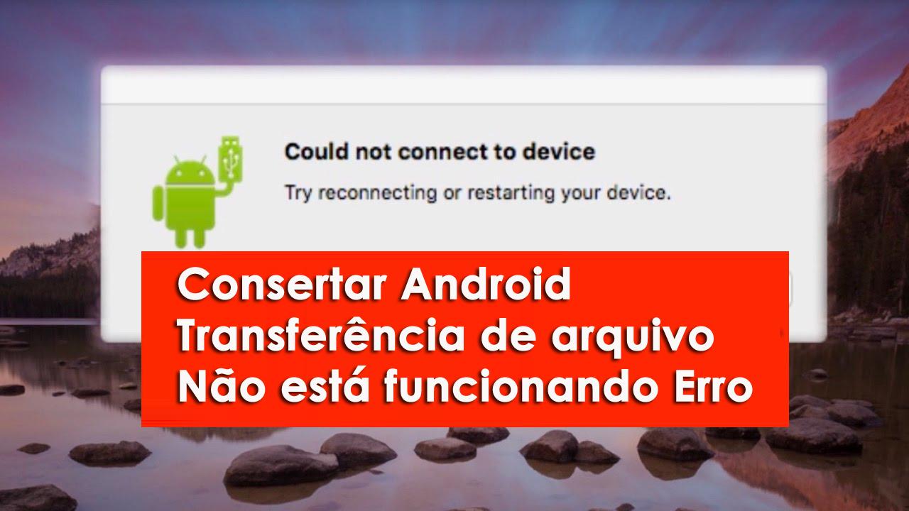Consertar Android Transferência de arquivo Não está funcionando Erro