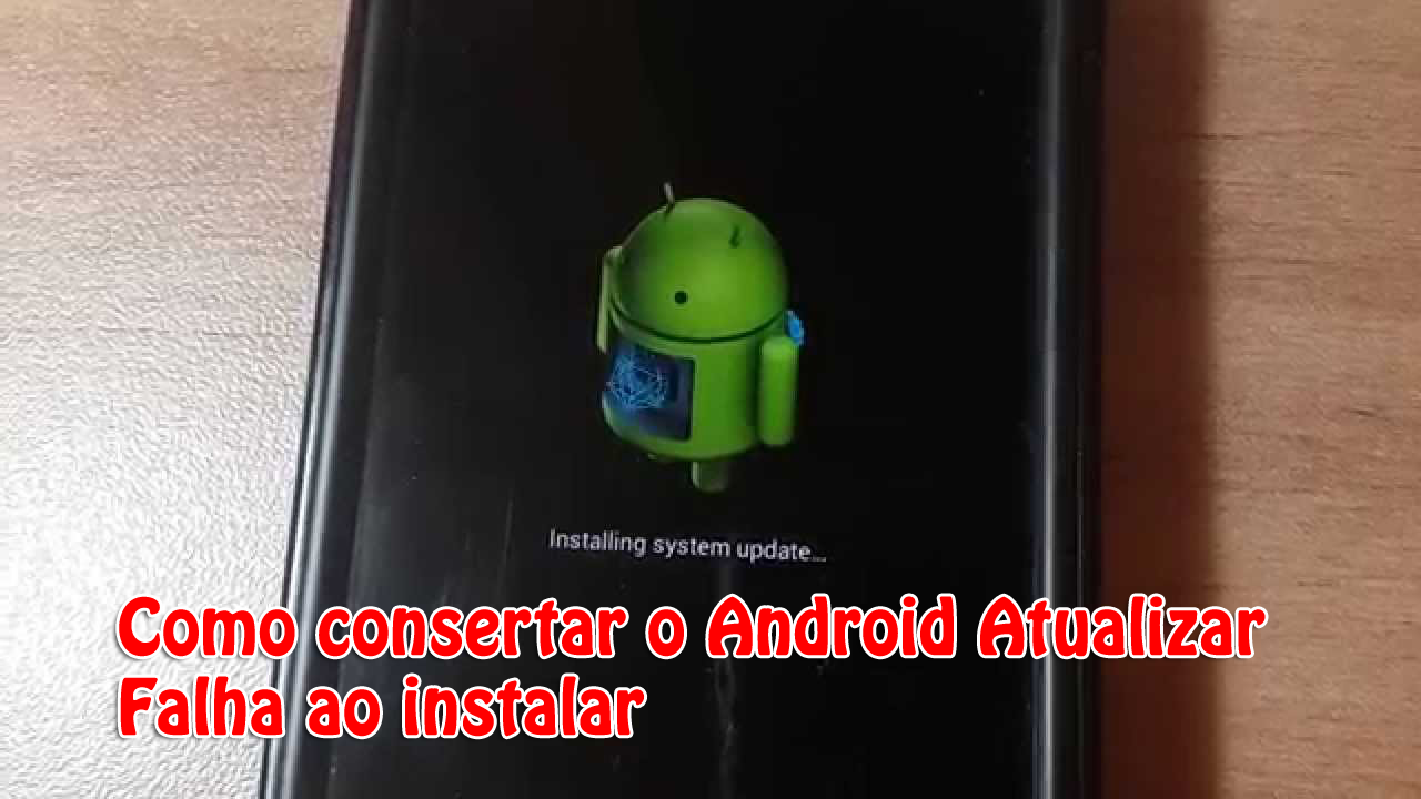 Como consertar o Android Atualizar Falha ao instalar