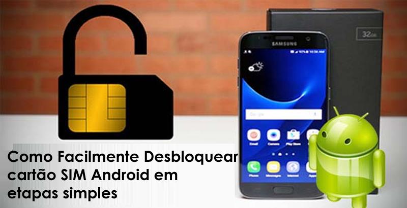 Facilmente Desbloquear cartão SIM Android