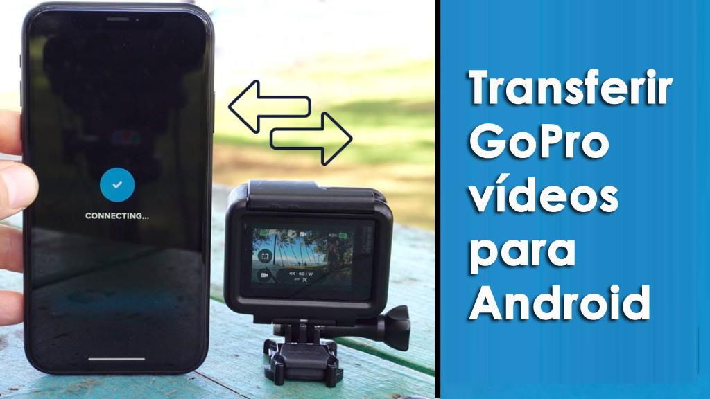 transferir GoPro vídeos para Android