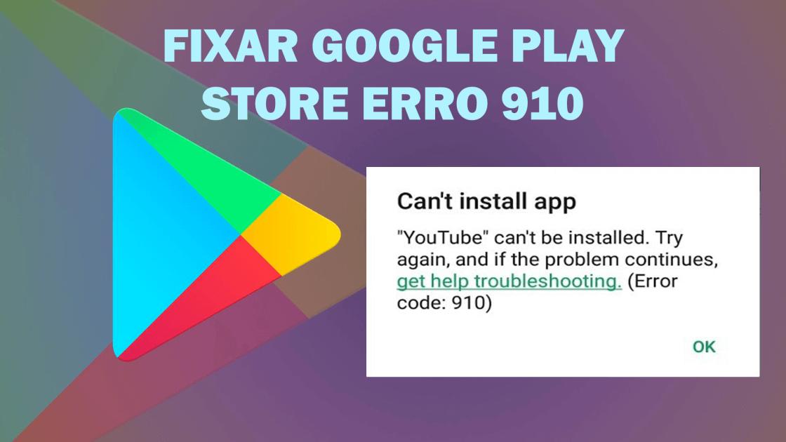 erro 910 da Google Play Store no Android