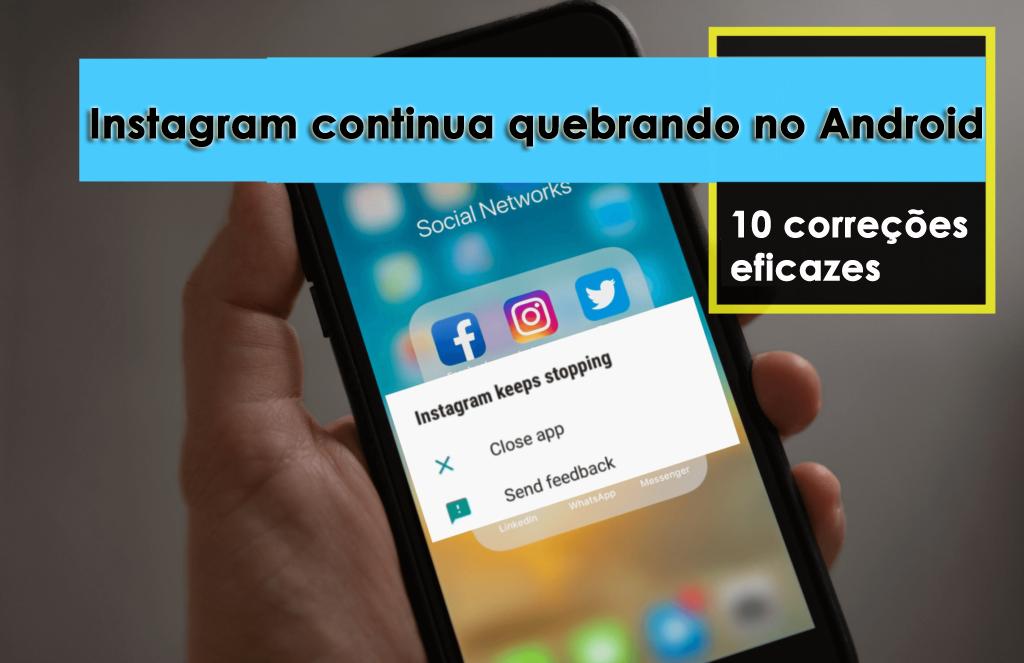 Instagram continua quebrando no Android