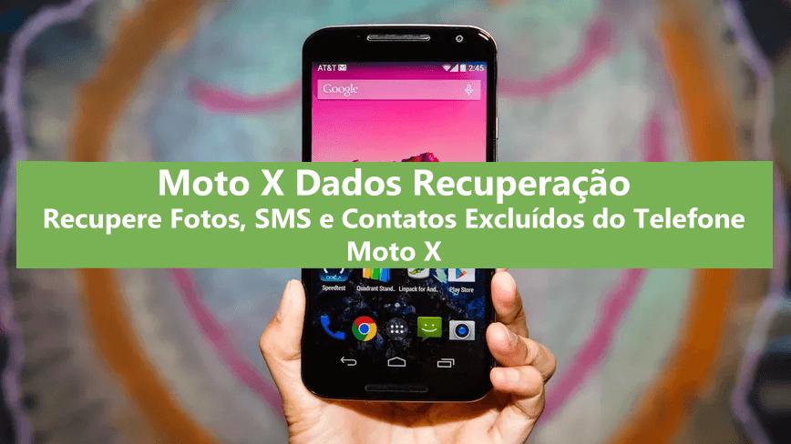 Moto X Dados Recuperação