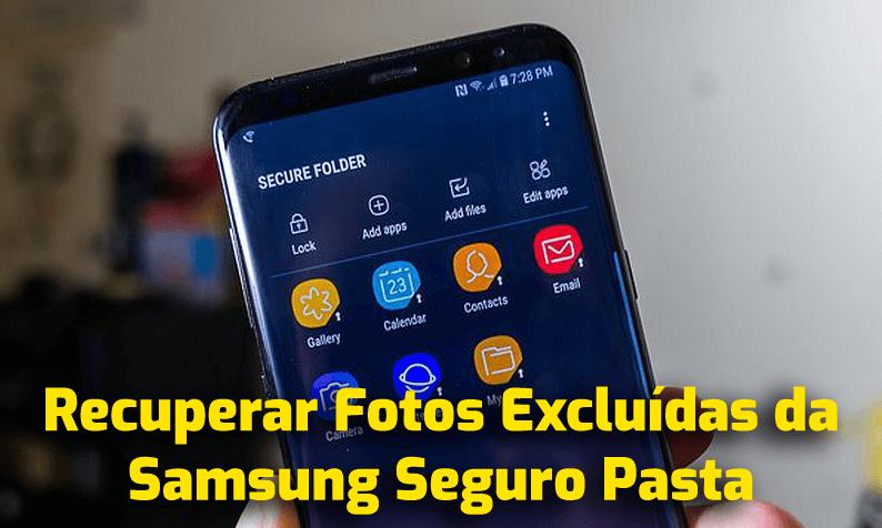 recuperar fotos excluídas da Samsung Seguro pasta