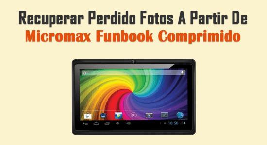 Recuperar Perdido Fotos A partir de Micromax Funbook Comprimido