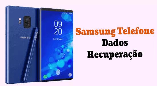 Recuperação de dados do telefone Samsung - Como recuperar arquivos excluídos / perdidos em telefones Samsung