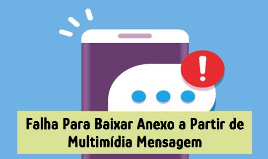 Falha Para baixar Anexo a partir de Multimídia Mensagem Android