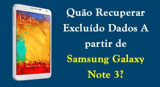 recuperar dados samsung galaxy note 3