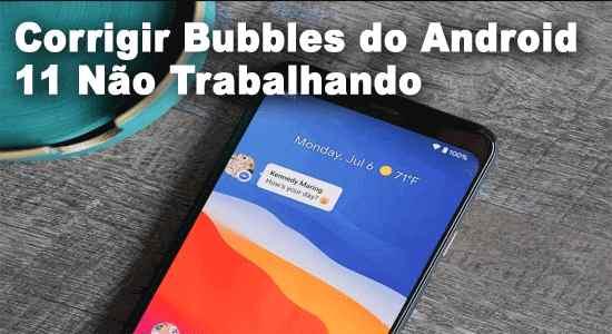 Bubbles do Android 11 Não Trabalhando